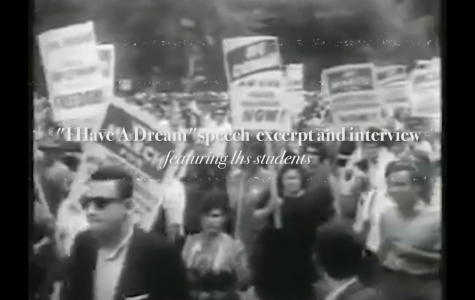 """""""I Have A Dream"""" excerpt and interview with LHS students"""