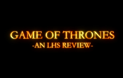 Game of Thrones: An LHS Review