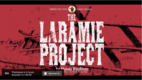 "The LHS theater production of ""The Laramie Project"" begins online tonight at 7 p.m."